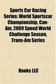 Sports Car Racing Series: World Sportscar Championship, Can-Am, 2009 Speed World Challenge Season, Trans-Am Series