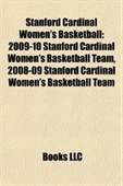 Stanford Cardinal Womens Basketball: 2009-10 Stanford Cardinal Womens Basketball Team, 2008-09 Stanford Cardinal Womens Baske