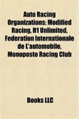 Auto Racing Organizations: Modified Racing, H1 Unlimited, Federation Internationale De Lautomobile, Monoposto Racing Club