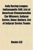 Indy Racing League: Indianapolis 500, List Of American Championship Car Winners, Indycar Series, Ilmor, Dallara, List Of Indycar