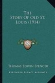 The Story Of Old St. Louis (1914)