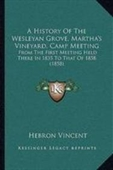 A History Of The Wesleyan Grove, Marthas Vineyard, Camp Meeting: From The First Meeting Held There In 1835 To That Of 1858 (185
