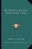 Sir Francis Bacons Own Story (1918)