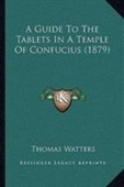 A Guide To The Tablets In A Temple Of Confucius (1879)