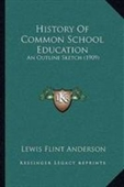 History Of Common School Education: An Outline Sketch (1909)