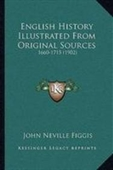 English History Illustrated From Original Sources: 1660-1715 (1902)