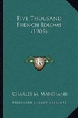 Five Thousand French Idioms (1905)
