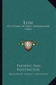 Elim: Or Hymns Of Holy Refreshment (1866)