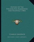 History Of The Philadelphia Almshouses And Hospitals (1905)