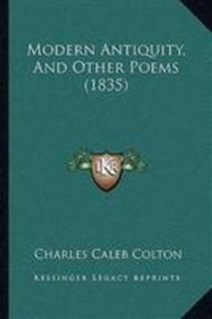 Modern Antiquity, And Other Poems (1835)