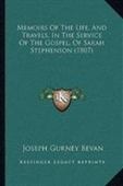 Memoirs Of The Life, And Travels, In The Service Of The Gospel, Of Sarah Stephenson (1807)