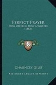Perfect Prayer: How Offered, How Answered (1883)