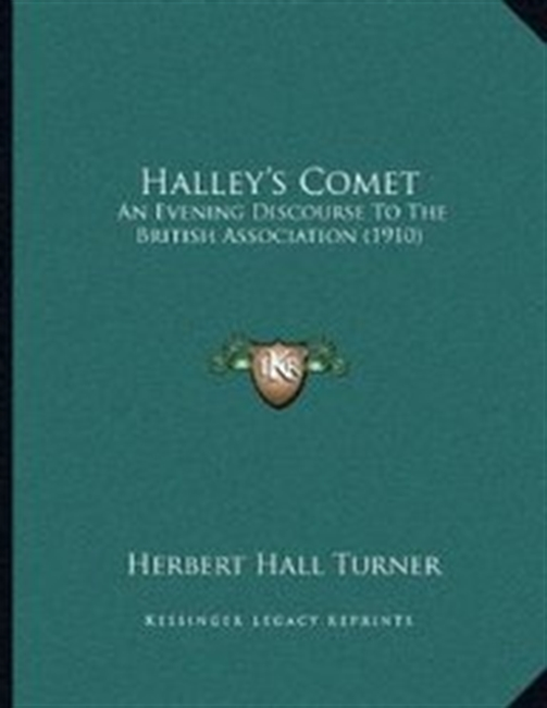 Halleys Comet: An Evening Discourse To The British Association (1910)