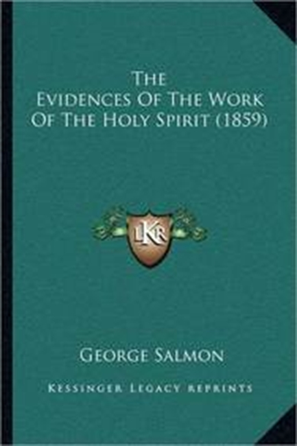 The Evidences Of The Work Of The Holy Spirit (1859)