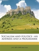 Socialism and politics: an address and a programme