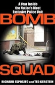 Bomb Squad : A Year Inside The Nations Most Exclusive Police Unit