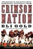 Crimson Nation: The Shaping Of The Souths Most Dominant Football Team