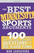 The Best Minnesota Sports Arguments (The Best Sports Arguments)