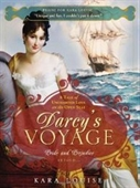 Darcys Voyage: A Tale Of Uncharted Love On The Open Seas (Pride & Prejudice Continues)