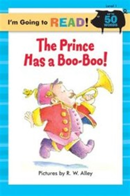 Im Going To Read (Level 1): The Prince Has A Boo-Boo! (Im Going To Read Series)