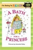 Im Going to Read (Level 2): A Bath for a Princess (Im Going to Read Series)