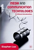Media And Communications Technologies: A Critical Introduction / Edition 1