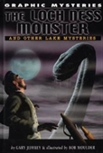 Loch Ness Monster, the Lake Erie Monster, And Champ of Lake Champlain (Graphic Mysteries)