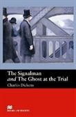 The Signalman: And The Ghost At The Trial (Macmillan Readers)
