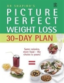 Dr. Shapiros Picture Perfect Weight Loss 30 Day Plan: The Visual Programme For Permanent Weight Loss: Change The Eating Habits