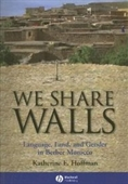 We Share Walls: Language, Land, And Gender In Berber Morocco (Blackwell Studies In Discourse And Culture)