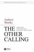 The Other Calling: Theology, Intellectual Vocation And Truth (Illuminations: Theory & Religion)