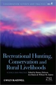 Recreational Hunting, Conservation And Rural Livelihoods: Science And Practice