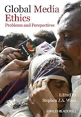 Global Media Ethics : Problems And Perspectives