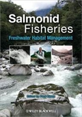 Salmonid Fisheries: Freshwater Habitat Management