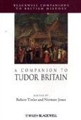 A Companion To Tudor Britain (Blackwell Companions To British History)