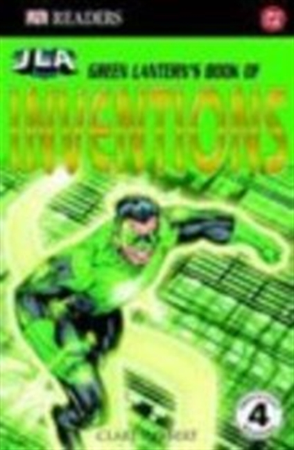 Jla Reader Level 4: Green Lanterns Book Of Inventions (Dk Readers)