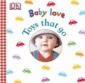 Toys That Go (Baby Love)
