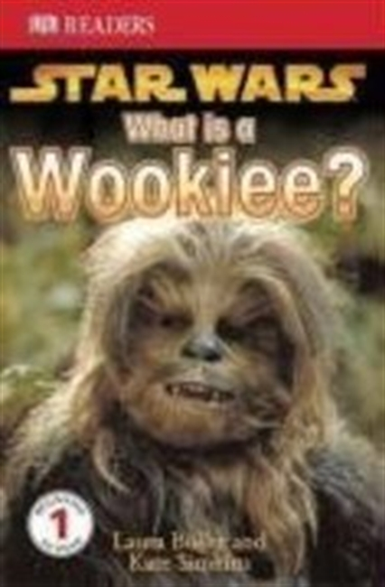 Star Wars What Is a Wookiee? (Star Wars Reader Level 1)