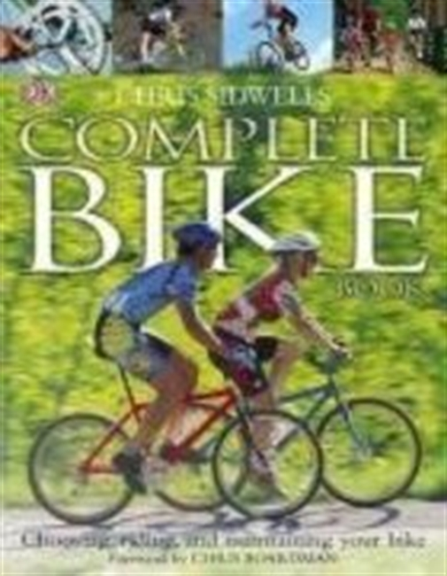 The Complete Bike Book: Choosing, Riding, and Maintaining Your Bike
