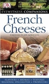 Eyewitness Companions : French Cheeses