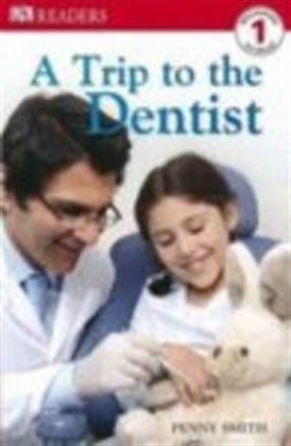 Trip to the Dentist (Dk Readers Pre Level)