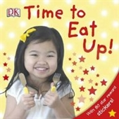Time To Eat Up (Dk Preschool)