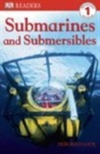 Submarines and Submersibles (Dk Readers Level 1)