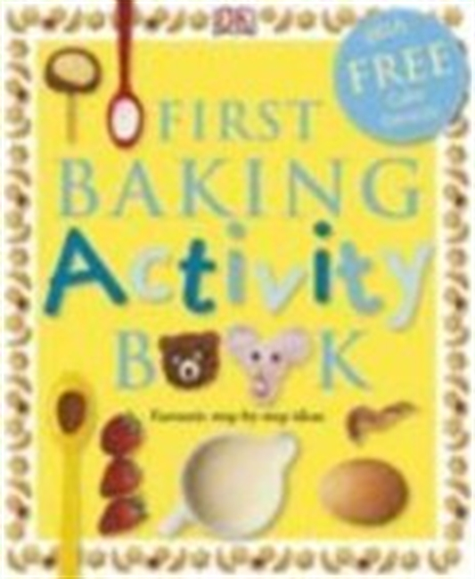 First Baking Activity Book (Dk Activity Guides)