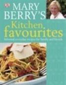 Mary Berrys Kitchen Favourites: Informal Everyday Recipes For Family And Friends