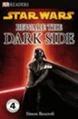 Star Wars Beware the Dark Side (Dk Readers Level 4)