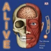Alive: The Living, Breathing, Human Body Book