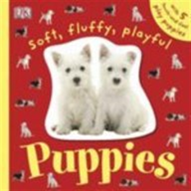 Soft, Fluffy, Playful Puppies (Dk Touch & Feel)