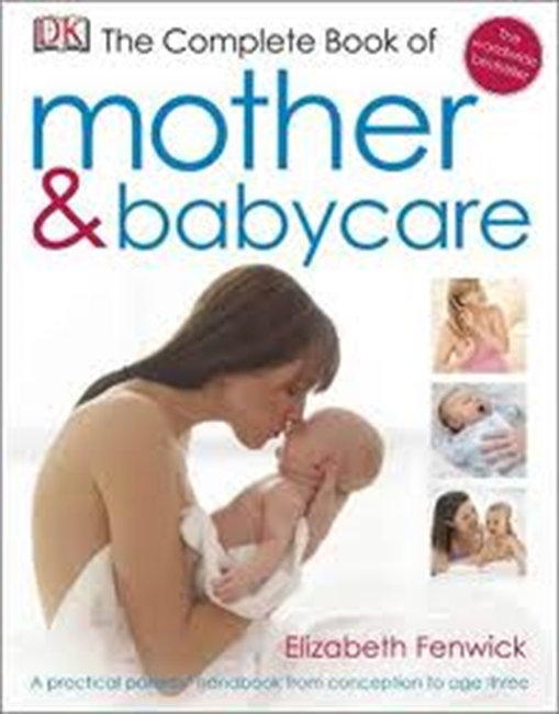 The Complete Book Of Mother & Babycare