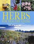 Herbs For Healthy Living : Recognition, Gathering, Use and Effect
